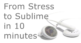 "Free Hypnosis Download ""From Stress to Sublime"""